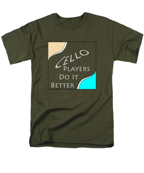 Cello Players Do It Better 5661.02 Men's T-Shirt  (Regular Fit) by M K  Miller