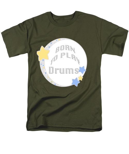 Drum Born To Play Drum 5673.02 Men's T-Shirt  (Regular Fit) by M K  Miller