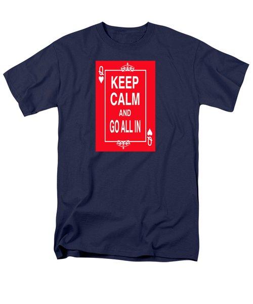 Keep Calm And Go All In Men's T-Shirt  (Regular Fit) by Robert J Sadler