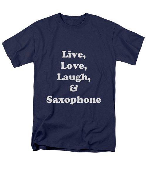 Live Love Laugh And Saxophone 5599.02 Men's T-Shirt  (Regular Fit) by M K  Miller