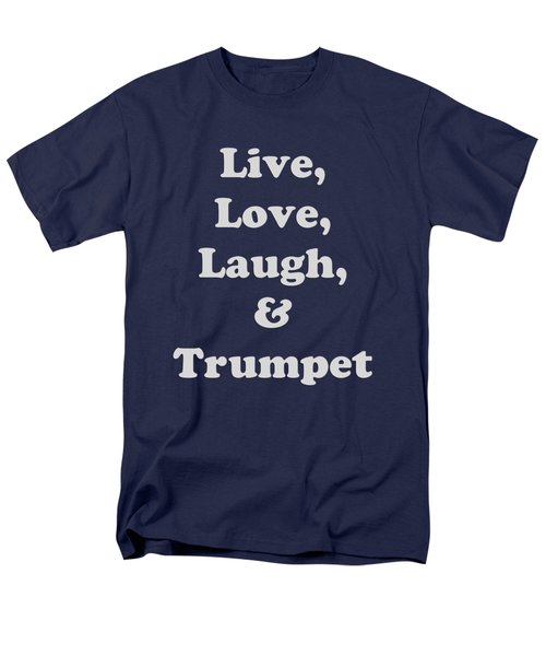Live Love Laugh And Trumpet 5604.02 Men's T-Shirt  (Regular Fit) by M K  Miller