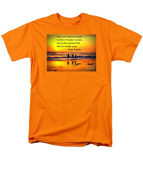 Men's T-Shirt  (Regular Fit) featuring the photograph Moments That Take Our Breath Away - Maya Angelou by Shelia Kempf