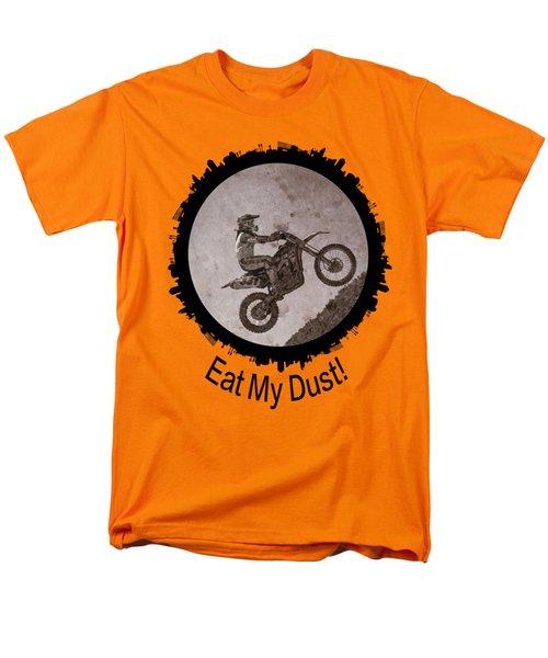 Eat My Dust Men's T-Shirt  (Regular Fit)