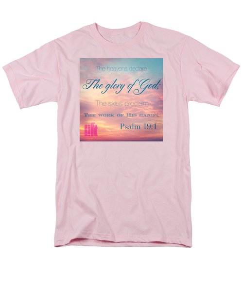 The Heavens Declare The Glory Of God Men's T-Shirt  (Regular Fit) by LIFT Women's Ministry designs --by Julie Hurttgam