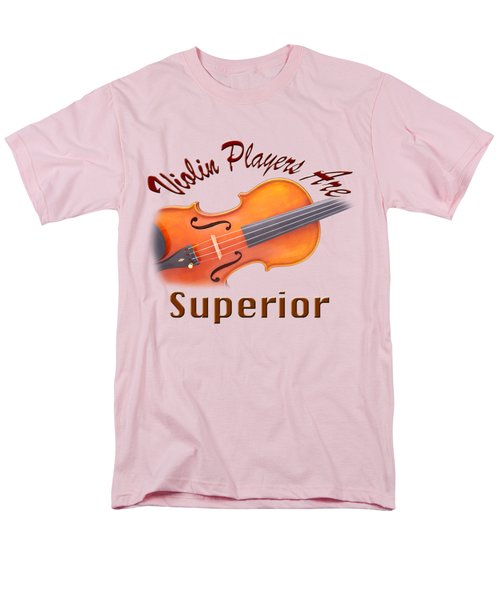 Violin Players Are Superior Men's T-Shirt  (Regular Fit) by M K  Miller