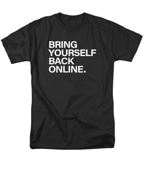 Bring Yourself Back Online Men's T-Shirt  (Regular Fit)