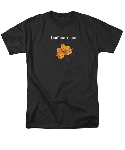 Leaf Me Alone Men's T-Shirt  (Regular Fit)