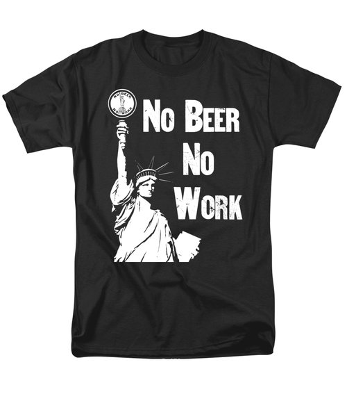 No Beer - No Work - Anti Prohibition Men's T-Shirt  (Regular Fit) by War Is Hell Store