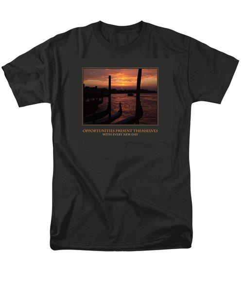Opportunities Present Themselves With Every New Day Men's T-Shirt  (Regular Fit)