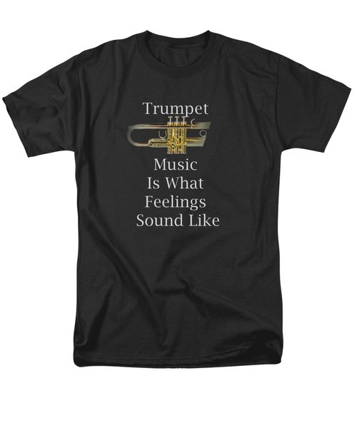 Trumpet Is What Feelings Sound Like 5583.02 Men's T-Shirt  (Regular Fit) by M K  Miller
