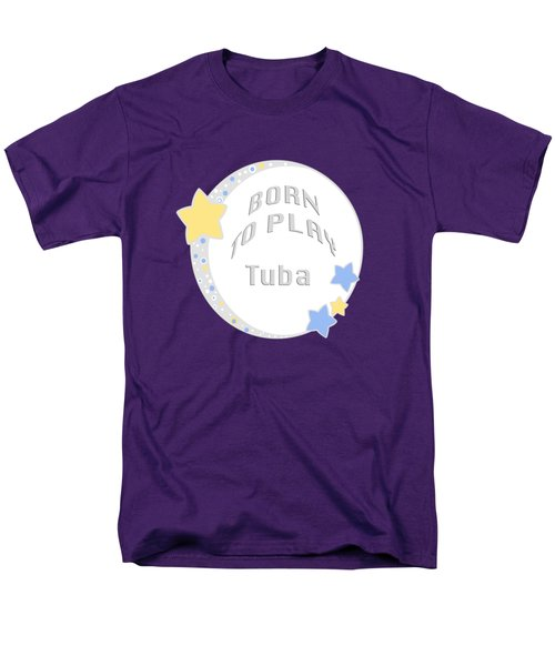 Tuba Born To Play Tuba 5679.02 Men's T-Shirt  (Regular Fit) by M K  Miller