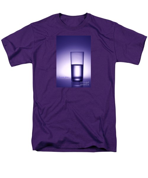 Water Glass Half Full Or Half Empty. Men's T-Shirt  (Regular Fit) by George Robinson