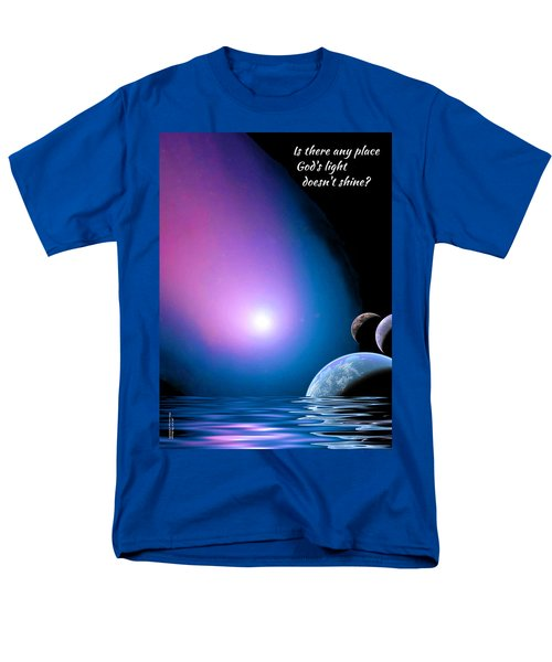 Is There Any Place God's Light Doesn't Shine? Men's T-Shirt  (Regular Fit) by Chuck Mountain