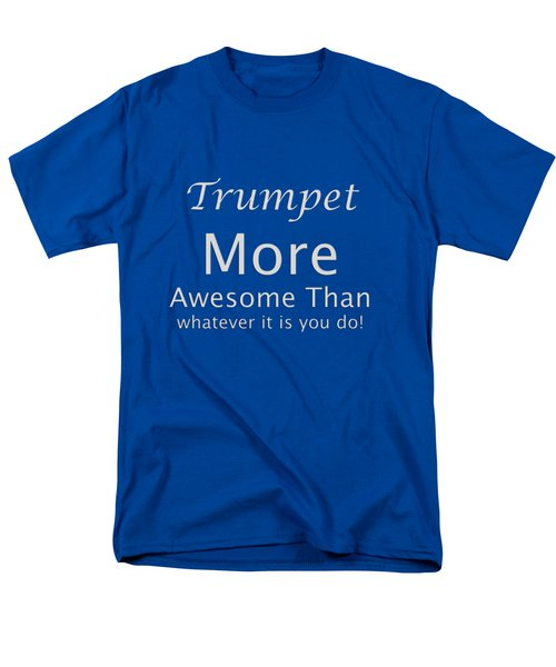 Trumpets More Awesome Than You 5555.02 Men's T-Shirt  (Regular Fit) by M K  Miller