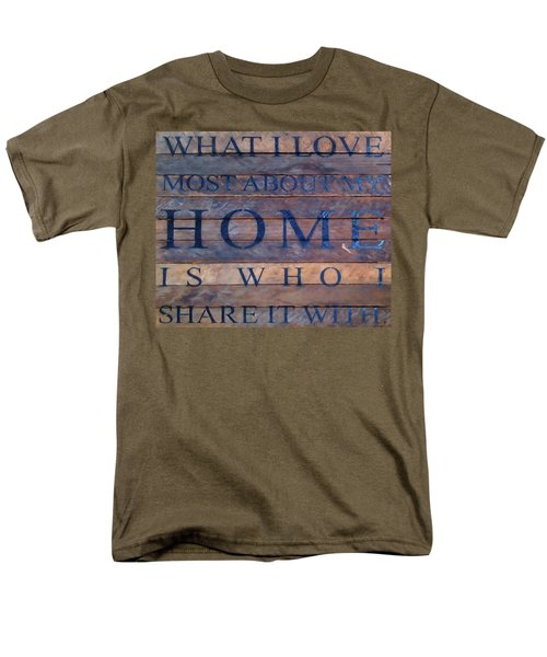Men's T-Shirt  (Regular Fit) featuring the digital art What I Love Most About My Home by Chris Flees