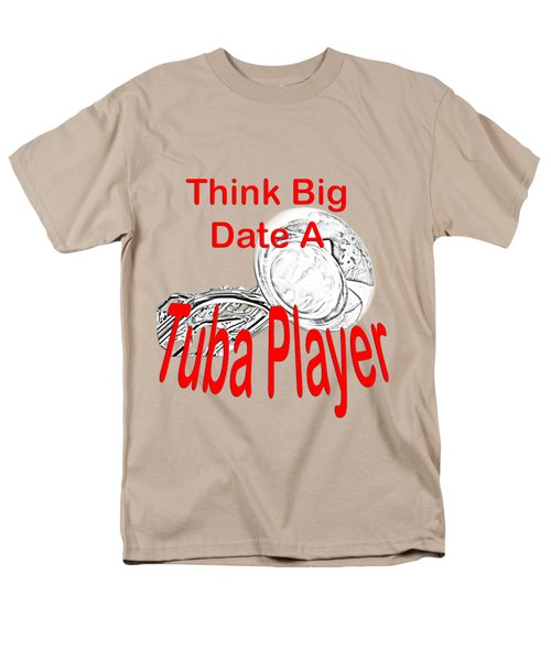 Think Big Date A Tuba Player Men's T-Shirt  (Regular Fit) by M K  Miller