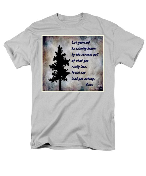 What You Really Love - Rumi Quote Men's T-Shirt  (Regular Fit) by Barbara Griffin