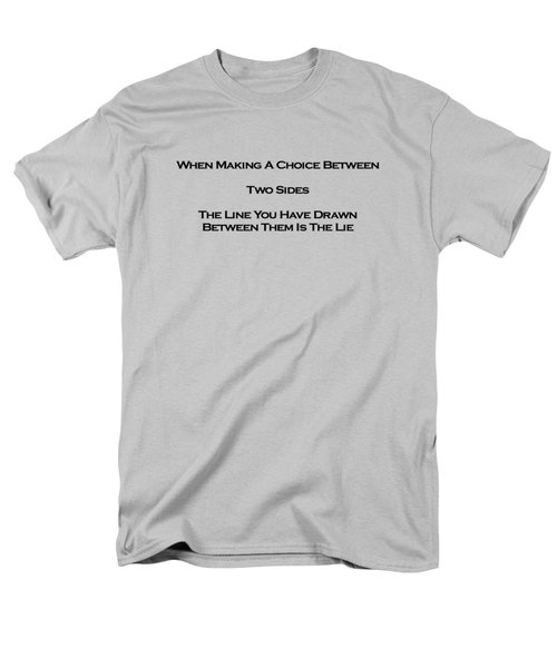 When Making A Choice Between Two Sides... Men's T-Shirt  (Regular Fit) by David Miller