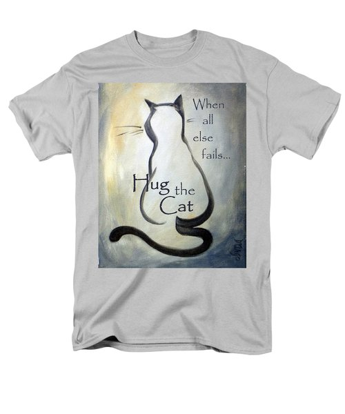 When All Else Fails...hug The Cat Men's T-Shirt  (Regular Fit) by Dina Dargo