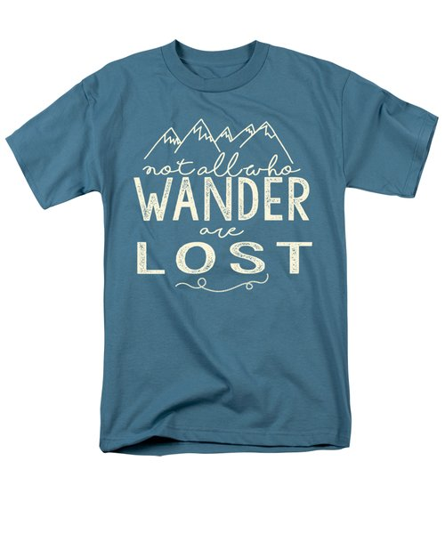 Not All Who Wander Men's T-Shirt  (Regular Fit) by Heather Applegate