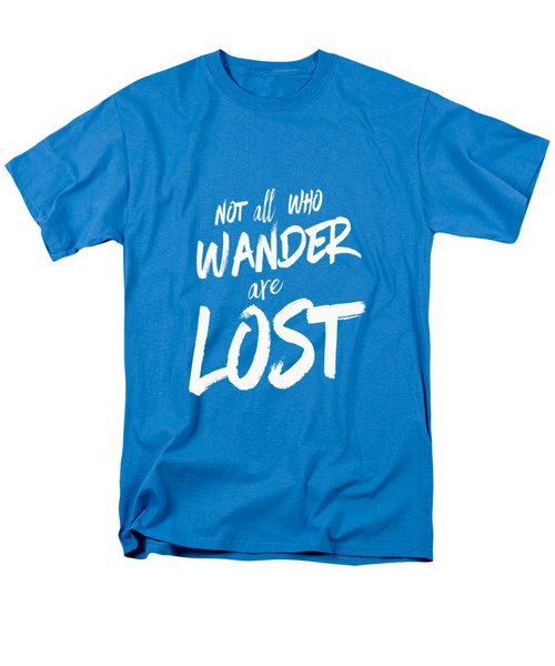 Not All Who Wander Are Lost Tee Men's T-Shirt  (Regular Fit) by Edward Fielding