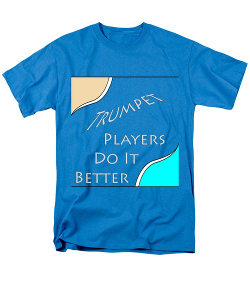 Trumpet Players Do It Better 5653.02 Men's T-Shirt  (Regular Fit) by M K  Miller