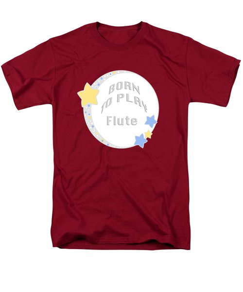 Flute Born To Play Flute 5663.02 Men's T-Shirt  (Regular Fit) by M K  Miller
