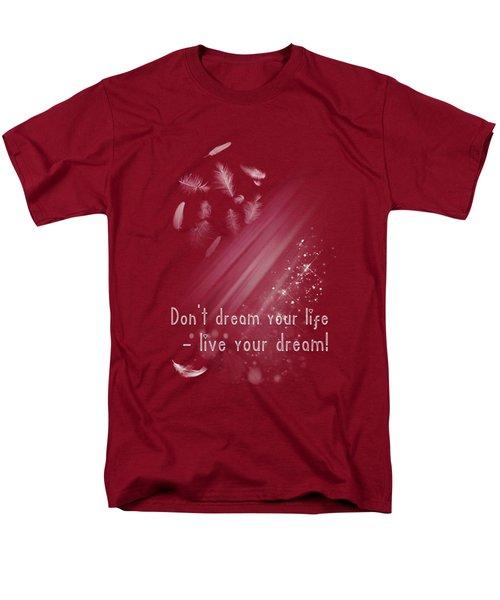 Men's T-Shirt  (Regular Fit) featuring the digital art Don't Dream Your Life by Jutta Maria Pusl