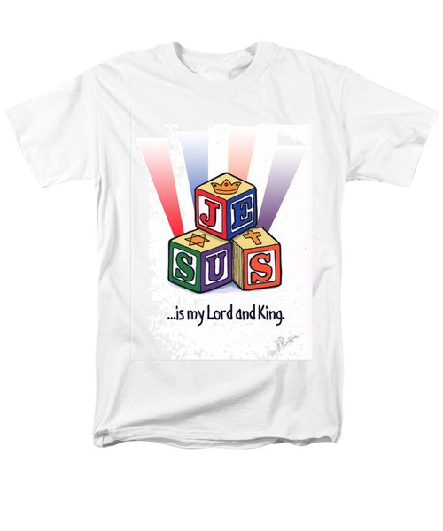 Jesus Is My Lord And King Men's T-Shirt  (Regular Fit) by Jerry Ruffin