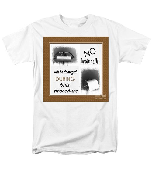 No Braincells Will Be Damaged Men's T-Shirt  (Regular Fit) by Barbara Griffin