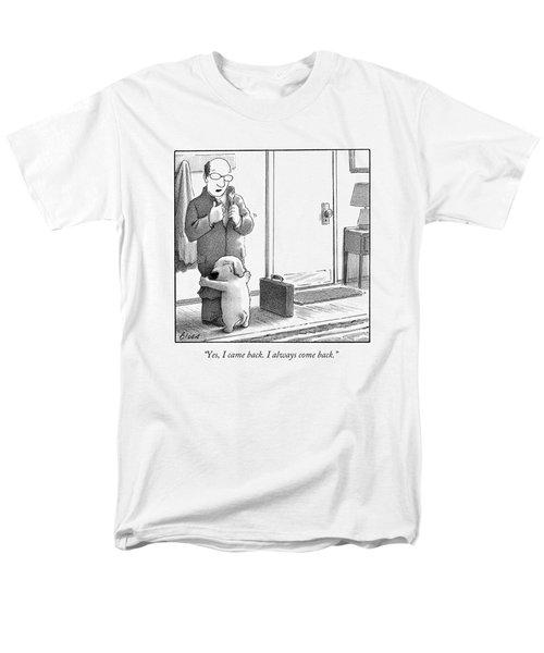 Yes, I Came Back. I Always Come Back Men's T-Shirt  (Regular Fit)