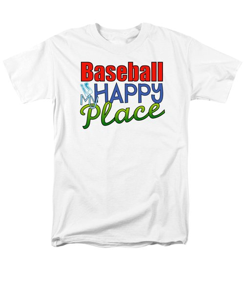 Baseball Is My Happy Place Men's T-Shirt  (Regular Fit) by Shelley Overton
