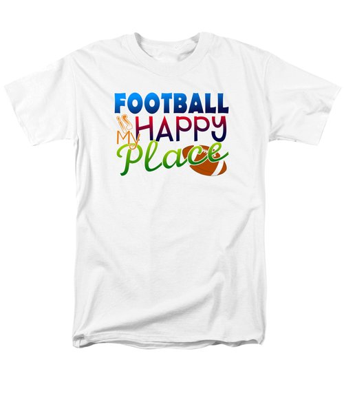Football Is My Happy Place Men's T-Shirt  (Regular Fit) by Shelley Overton