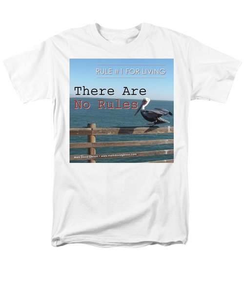 There Are No Rules Men's T-Shirt  (Regular Fit) by Mark David Gerson