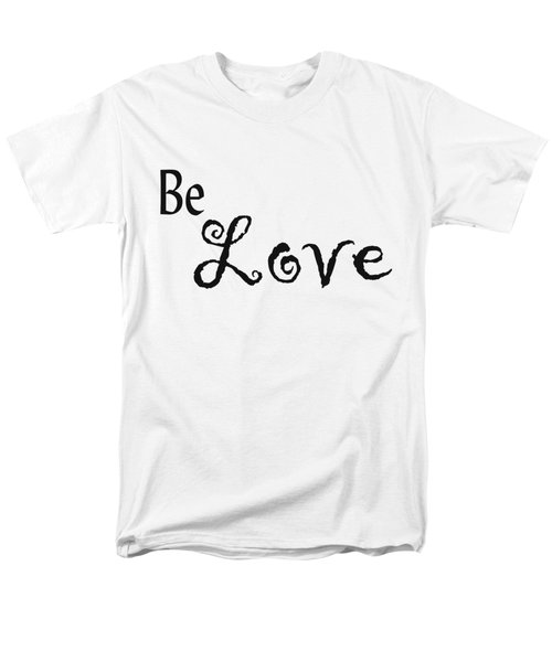 Be Love Men's T-Shirt  (Regular Fit) by Kerri Mortenson