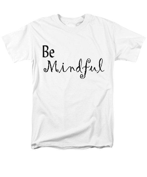 Be Mindful Men's T-Shirt  (Regular Fit) by Kerri Mortenson