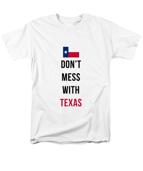 Don't Mess With Texas Phone Case Men's T-Shirt  (Regular Fit) by Edward Fielding