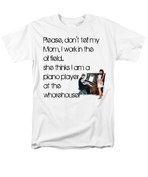 Don't Tell Mom Men's T-Shirt  (Regular Fit) by Susan Kinney