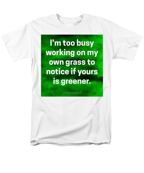 Grass Is Greener Quote Art Men's T-Shirt  (Regular Fit) by Bob Baker