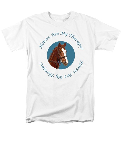 Horses Are My Therapy Men's T-Shirt  (Regular Fit) by Patricia Barmatz