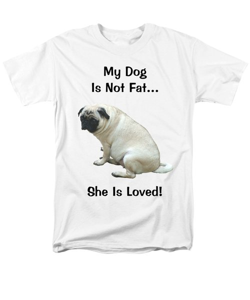 My Dog Is Not Fat Pug Men's T-Shirt  (Regular Fit) by Patricia Barmatz