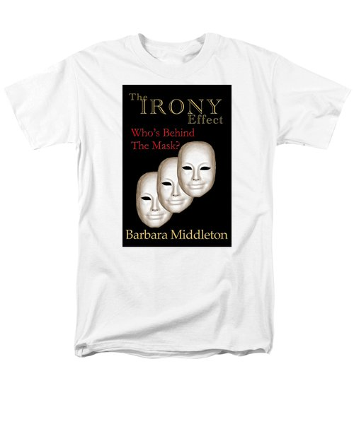 The Irony Effect Men's T-Shirt  (Regular Fit) by Barbara Middleton