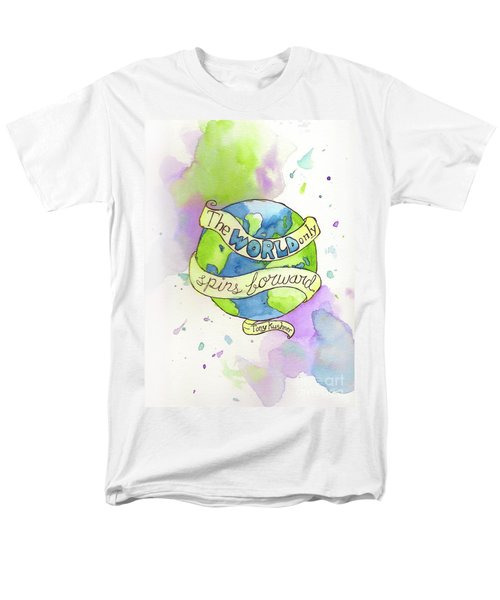 The World Only Spins Forward Men's T-Shirt  (Regular Fit) by Whitney Morton