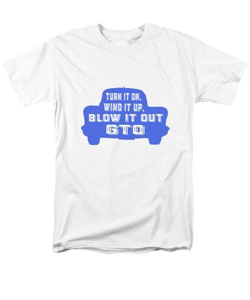 Turn It On Wind It Up Blow It Out Gto Men's T-Shirt  (Regular Fit) by Edward Fielding