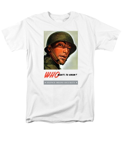 Men's T-Shirt  (Regular Fit) featuring the painting Who Wants To Know - Silence Means Security by War Is Hell Store