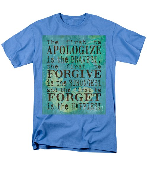 The First To Apologize Men's T-Shirt  (Regular Fit)