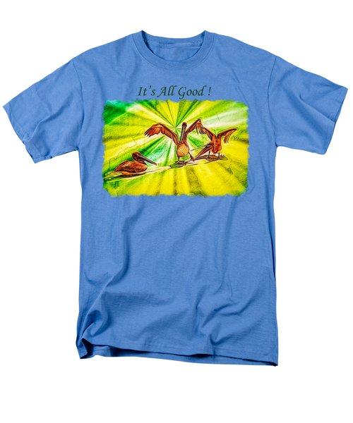 It's All Good 2 Men's T-Shirt  (Regular Fit) by John M Bailey