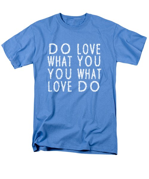 Cloud Skywriting Do What You Love Love What You Do  Men's T-Shirt  (Regular Fit) by Georgeta Blanaru