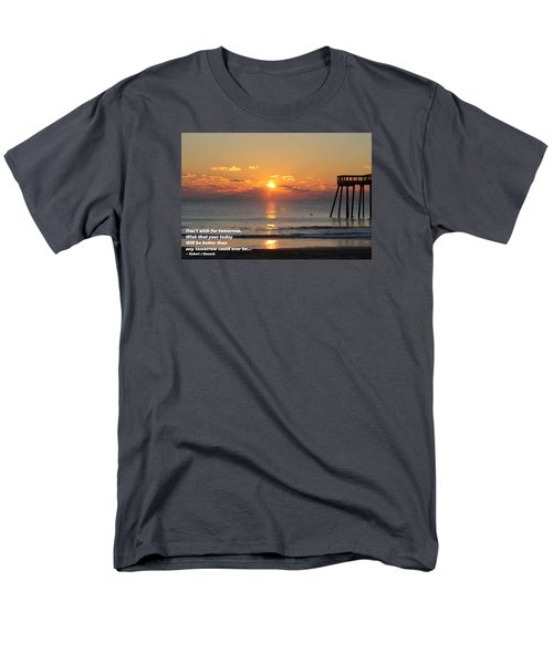 Don't Wish For Tomorrow... Men's T-Shirt  (Regular Fit)