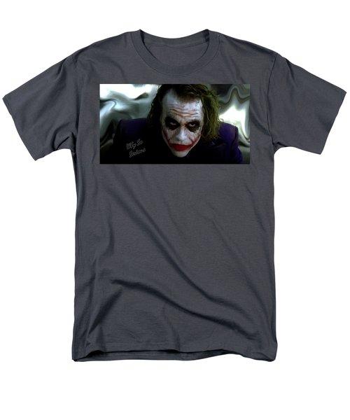 Heath Ledger Joker Why So Serious Men's T-Shirt  (Regular Fit) by David Dehner